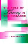 The Role of Theory in Sex Research