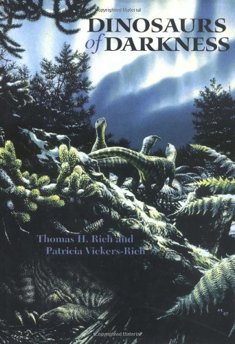 Dinosaurs of Darkness (Life of the Past) - Thomas H. Rich; Patricia Vickers-Rich