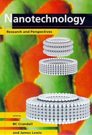 Nanotechnology: Research and Perspectives - BC Crandall; James Lewis