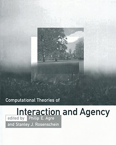 Computational Theories of Interaction and Agency (Artificial Intelligence) - Philip E. Agre; Stanley J. Rosenschein