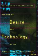 The War of Desire and Technology at the Close of the Mechanical Age