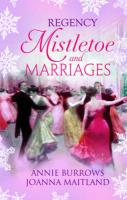 Regency Mistletoe & Marriages (Mills & Boon Special Releases)