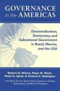 Governance in the Americas: Decentralization, Democracy, and Subnational Government in Brazil, Mexico, and the USA