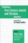 Redefining First-Century Jewish and Christian Identities: Essays in Honor of Ed Parish Sanders
