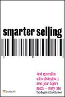 Smarter Selling: Next Generation Sales Strategies to Meet Your Buyer's Needs - Every Time