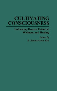 Cultivating Consciousness: Enhancing Human Potential, Wellness, and Healing
