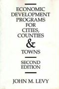 Economic Development Programs for Cities, Counties and Towns: Second Edition