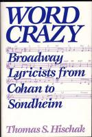 Word Crazy: Broadway Lyricists from Cohan to Sondheim