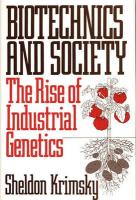 Biotechnics and Society: The Rise of Industrial Genetics