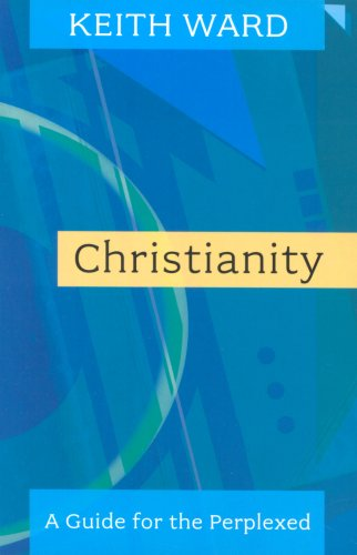Christianity - A Guide for the Perplexed - Keith Ward