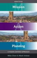 How to Do Mission Action Planning: A Vision-Centred Approach