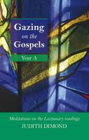Gazing on the Gospels Year a - Meditations on the Lectionary Readings
