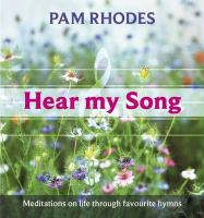 Hear My Song - Meditations on Life Through Favourite Hymns