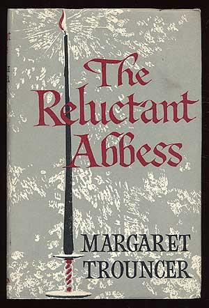 The Reluctant Abbess - TROUNCER, Margaret
