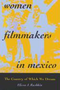 Women Filmmakers in Mexico: The Country of Which We Dream