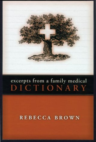Excerpts from a Family Medical Dictionary - Rebecca Brown