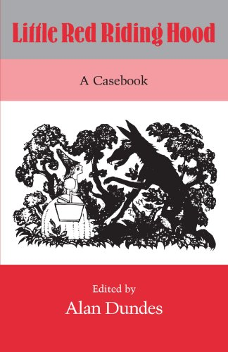 Little Red Riding Hood: A Casebook - Alan Dundes