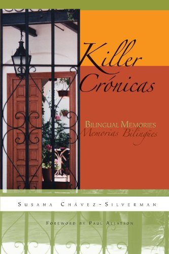 Killer Cronicas: Bilingual Memories (Writing in Latinidad) - Susana Chavez-Silverman