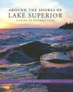 Around the Shores of Lake Superior: A Guide to Historic Sites