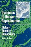 Dynamics of Human Reproduction: Biology, Biometry, Demography