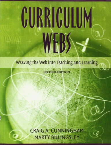 Curriculum Webs: Weaving the Web into Teaching and Learning (2nd Edition) - Craig A Cunningham; Marty Billingsley