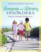 Childhood Language and Literacy Disorders: Infancy Through Adolescence