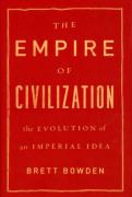 The Empire of Civilization: The Evolution of an Imperial Idea