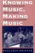 Knowing Music, Making Music: Javanese Gamelan and the Theory of Musical Competence and Interaction