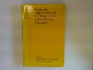 Economic Adjustment and Exchange Rates in Developing Countries: Conference Report National Bureau of Economic Research Conference Report - Edwards, Sebastian and Liaquat (Ed.) Ahamed