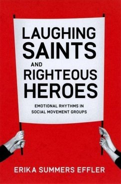 Laughing Saints and Righteous Heroes: Emotional Rhythms in Social Movement Groups