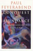 Conquest of Abundance Conquest of Abundance Conquest of Abundance: A Tale of Abstraction Versus the Richness of Being a Tale of Abstraction Versus the