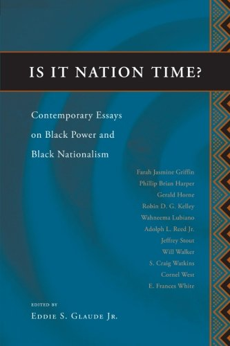 Is It Nation Time?: Contemporary Essays on Black Power and Black Nationalism - Eddie S. Glaude Jr.