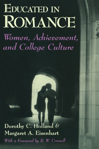 Educated in Romance: Women, Achievement, and College Culture - Dorothy C. Holland; Margaret A. Eisenhart