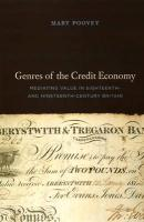 Genres of the Credit Economy: Mediating Value in Eighteenth- And Nineteenth-Century Britain