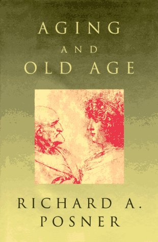 Aging and Old Age - Richard A. Posner