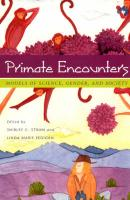 Primate Encounters: Models of Science, Gender, and Society