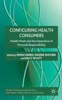 Configuring Health Consumers: Health Work and the Imperative of Personal Responsibility