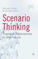 Scenario Thinking: Practical Approaches to the Future