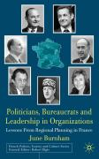 Politicians, Bureaucrats and Leadership in Organizations: Lessons from Regional Planning in France