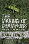 The Making of Champions: Roots of the Sporting Mind