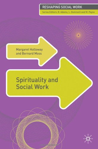 Spirituality and Social Work (Reshaping Social Work) - Margaret Holloway; Bernard H. Moss