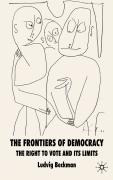 The Frontiers of Democracy: The Right to Vote and Its Limits