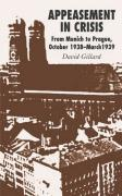 Appeasement in Crisis: From Munich to Prague, October 1938-March 1939