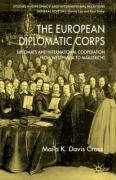The European Diplomatic Corps: Diplomats and International Cooperation from Westphalia to Maastricht