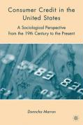 Consumer Credit in the United States: A Sociological Perspective from the 19th Century to the Present