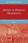 Scenes of Parisian Modernity: Culture and Consumption in the Nineteenth Century