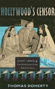Hollywood's Censor: Joseph I. Breen and the Production Code Administration