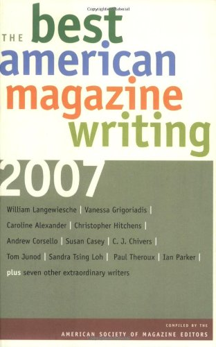 The Best American Magazine Writing 2007 - The American Society of Magazine Editors