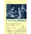 Consuming Subjects: British Women and Consumer Culture in the Eighteenth Century
