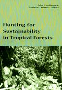 Hunting for Sustainability in Tropical Forests